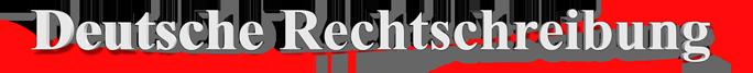 zur Startseite Deutsche Rechtschreibung :: Ratgeber zur Rechtschreibung und Grammatik